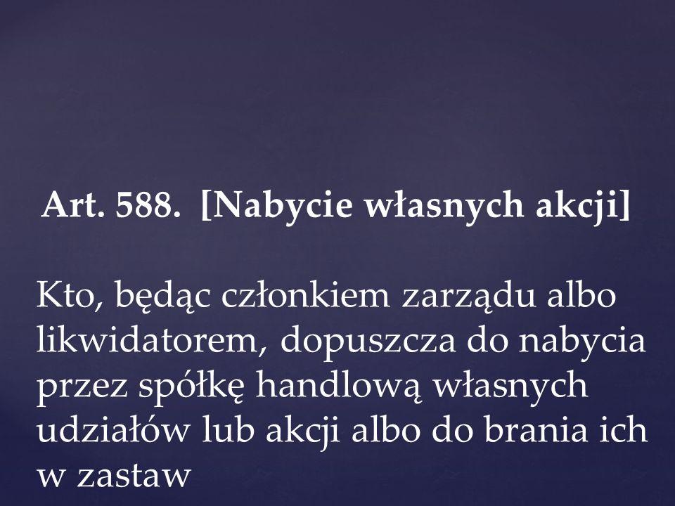 Art. 588. [Nabycie własnych akcji]